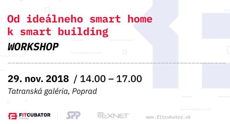 WORKSHOP – Od ideálneho smart home k smart building